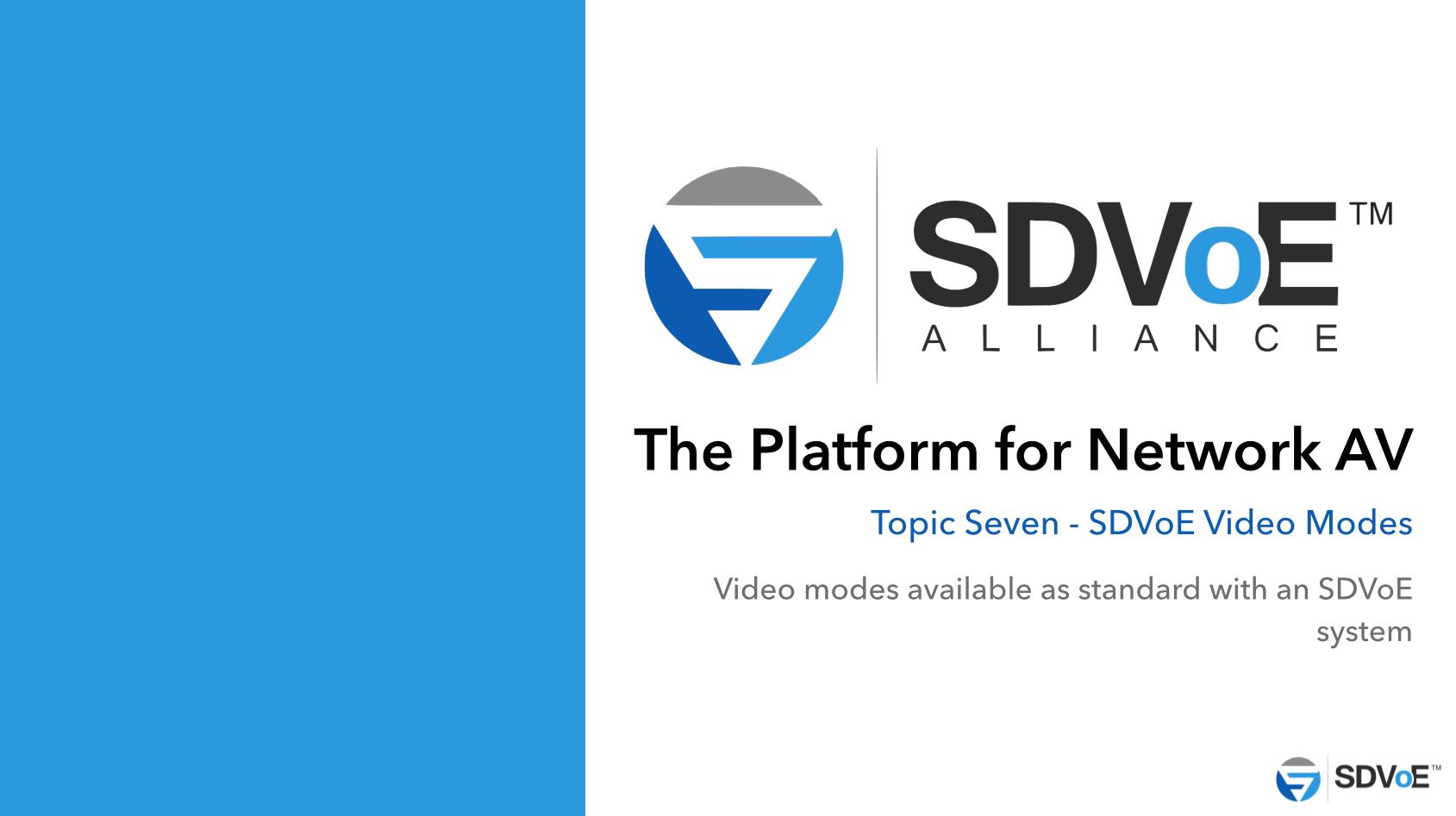 Topic six - SDVoE video modes